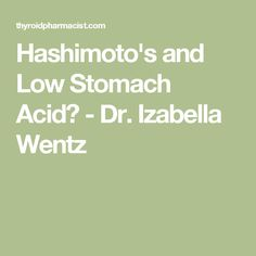 Hashimoto's and Low Stomach Acid - Dr. Izabella Wentz