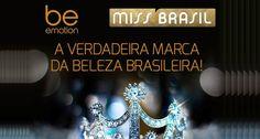 Patrocinadora MASTER do Miss Brasil, Be Emotion chega para mostrar que não será uma coadjuvante no mercado. A marca visa a Liderança!