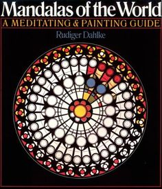 Mandalas Of The World: A Meditating & Painting Guide by Rudiger Dahlke http://www.amazon.com/dp/0806985267/ref=cm_sw_r_pi_dp_W3v7ub1CSE3SA