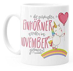 Geschenk-Tasse die besten Einhörner werden im November geboren MoonWorks® Geburtstags-Tasse einfarbig weiß unisize: Amazon.de: Küche & Haushalt