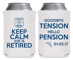 Police Officer Retirement Party Can Coolers Beverage Insulators Cop Retirement Party Favors | Keep Calm I'm Retired (2A) | by ThatCustomShop on Etsy #thatcustomshop
