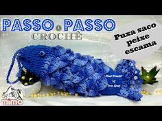 PASSO A PASSO PUXA SACO PEIXE ESCAMA - CROCHÊ - DIY- TUTORIAL COMPLETO - YouTube