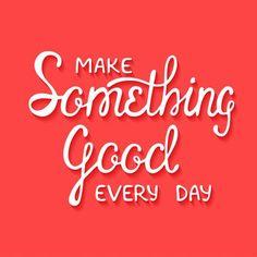 Make something good every day! #love #kindness #compassion #ratrace #positivevibes #abundance #startuplife #entrepreneur #drcaron #ACPI