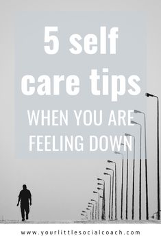 5 self care tips when you are feeling down - Your Little Social Coach Feeling Down, How Are You Feeling, Declutter Your Mind, What Is Social, To Vent, Social Anxiety, Positive Words, Self Care Routine, Feel Tired