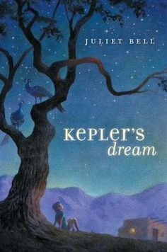 Kepler's Dream by Juliet Bell. About an 11-year-old girl, her fractured family, and a very special book.