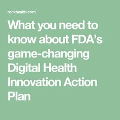 What you need to know about FDA's game-changing Digital Health Innovation Action Plan Royal Caribbean Cruise, More Than One, First Language, Need To Know, Innovation, Health Care, Take That, How To Plan, Digital