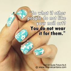 """Nail Art Quote Picture """"So What if other people do not like your nail art? You do not wear it for them. Manicure Quotes, Nail Polish Quotes, Nail Quotes, Manicure E Pedicure, Local Nail Salons, Nailart, Happy Nails, Fabulous Nails, Gorgeous Nails"""
