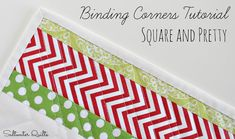 Saltwater Quilts: Binding Corners Tutorial: Square and Pretty