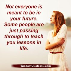 The ones that 'pass through' our lives are the ones who make the most profound impact....