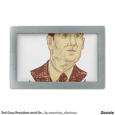Ted Cruz President 2016 Drawing Rectangular Belt Buckle. Ted Cruz for President drawing rectangular belt buckle with a sketch style illustration showing Rafael Edward Ted Cruz, an American senator, politician and Republican 2016 presidential candidate set inside crest shield with words Cruz 2016 . #Cruz2016 #republican #americanelections #elections #vote2016 #election2016