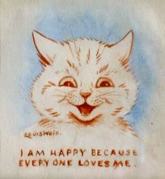 English illustrator Louis Wain was my kinda guy. The man liked to draw cats...I mean he really liked to draw cats. Shitloads, and shitloads...
