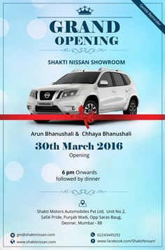 Arun S Bhanushali & Chhaya A Bhanushali solicit your gracious presence on the Grand Opening of new Shakti Nissan SHOWROOM at Chembur. Date: 30th March 2016, Wednesday 6 pm onwards Followed by Dinner.  Regards, Team Shakti Motors Shakti Motors Automobiles Pvt. Ltd. Unit No.2, Safal Pride, Punjab Wadi, Opp. Saras Building, Deonar, Mumbai - 88