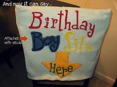 Birthday Person  Chair Cover...could do it with chair cover or paint a special plate etc.
