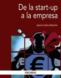 De la start-up a la empresa / Ignacio Castro Abancéns