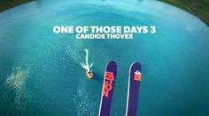 Candide Thovex completes the trilogy with another one of those days. *IMPORTANT Please only use and share this embed code of the official video. Third party ...