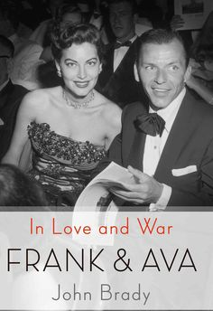 If I had to go back in Hollywood history and name two people who were most desperately and passionately in love with each other, I would say Frank Sinatra and Ava Gardner were It, said columnist Liz S