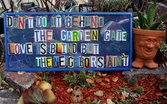 garden sign---hilarious