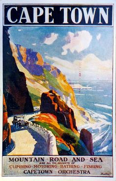 Vintage Travel Poster - Cape Town - Mountain Road and Sea - South Africa. Tourism Poster, Cape Town South Africa, Out Of Africa, Africa Art, Vintage Travel Posters, Retro Posters, Poster Vintage, Africa Travel, Vintage Advertisements