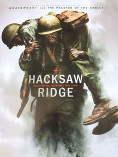 Hacksaw Ridge is the true story of a man named Desmond Doss and his perseverance