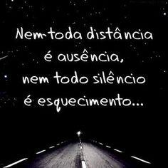 Nem toda distância é ausência, nem todo silêncio é esquecimento...