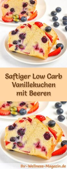 Rezept für Low Carb Vanillekuchen mit Beeren: Der kohlenhydratarme, kalorienreduzierte Kuchen wird ohne Zucker und Getreidemehl zubereitet ... #lowcarb #kuchen #backen