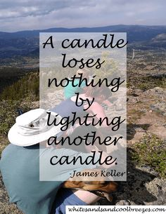 A candle loses nothing by lighting another candle. -James Keller. Are you good at sharing? Do you find yourself constantly trying to get your kids/family to share? The remote, television time, game consoles, games, toys? How about this, just time in general? Try it! You might just be happy with the outcome! #share #inspiration #thoughtfortheday
