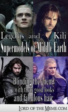 Legolas and Kili; Definitely blinding their enemy's with good looks!! they're absolutely my #fav characters from those two trilogies,..the stories were awesome + these two guys... PERIOD!
