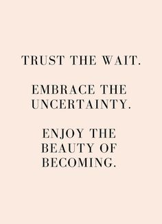 Quotes Sayings and Affirmations trust the wait - friday's fantastic finds Motivacional Quotes, Words Quotes, Great Quotes, Cute Love Quotes, Quotes To Live By, I Am Happy Quotes, Embrace Quotes, New Week Quotes, Beautiful Quotes Inspirational