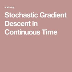 Stochastic Gradient Descent in Continuous Time
