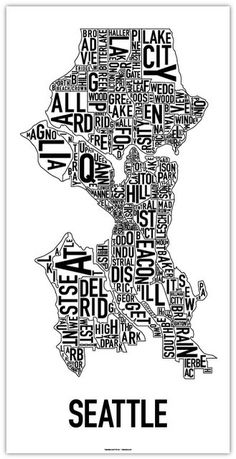 Seattle neighborhood map - One of my favorites! I love how it showcases  the neighborhoods and I can find my hood on it!