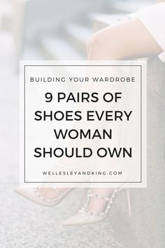 9 pairs of shoes every woman should own Understanding Women, Wardrobe Basics, Capsule Wardrobe, Simple Outfits, Girly Outfits, Work Outfits, Spring Outfits, Fashion Advice, Fashion Ideas