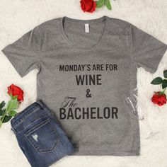 Mondays Are For Wine & The Bachelor Graphic Tee Grey