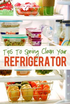 Spring Clean Out Your Refrigerator...and tips for healthy snacks and meals howdoesshe.com