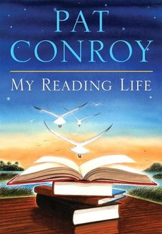 Pat Conroy is an amazing author and I so enjoyed reading about the books that he has loved.