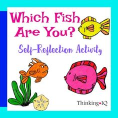 Which Fish is You? is a self-reflection activity which focuses on how the student perceives themselves in school and in their peer group. Can be used for individual counseling, classroom guidance or counseling groups.