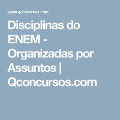 Disciplinas do ENEM - Organizadas por Assuntos | Qconcursos.com