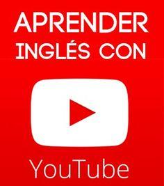 Videos de YouTube para aprender inglés. Mejores canales para practicar la pronunciación, lectura, escritura y más para grandes y chicos. Todos los niveles.