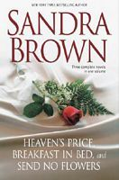 Heaven's Price, Breakfast in Bed and  Send No Flowers (Sequel to Breakfast in Bed) by Sandra Brown