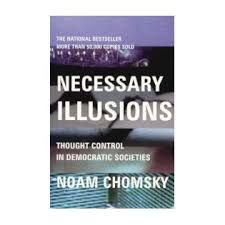 Necessary illusions: thought control in democratic societies (PRINT VERSION) REQUEST/SOLICITAR: http://biblioteca.cepal.org/record=b1253247~S0*spi