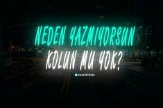 Read from the story Turunç Neon Words, Mood Pics, Funny Laugh, Galaxy Wallpaper, Funny Moments, True Quotes, Quotations, Texts, Neon Signs