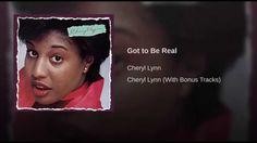 """""""Got To Be Real"""" - Cheryl Lynn"""