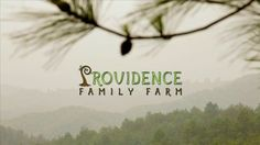 Providence Family Farm - Real Organic, Real Farmers, Real Community