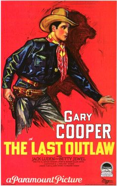 THE LAST COWBOY (1927) - Gary Cooper - Jack Luden - Betty Jewel - Directed by Arthur Rosen - Paramount - Movie Poster.