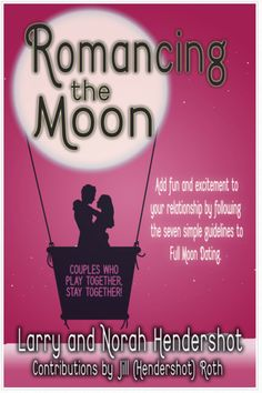 """ROMANCING THE MOON"" - From your very first Full Moon Date you will begin reaping rewards in your relationship! Reinvent the freshness and excitement you experienced when you were first dating. Celebrating a Full Moon date can take your relationship to new heights! Here is an easy, innovative and fun way to ""play"" on your relationship instead of ""working"" on it whether married with children or dating! Learn about romanicing the moon today!"