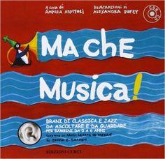 Ma che musica! Con CD Audio: 1 - Andrea Apostoli - Curci Young - 2010