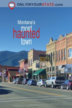 Travel | Montana | Haunted | Small Towns | Local Finds | Explore
