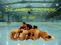 Human Centipede traveling Ice Show