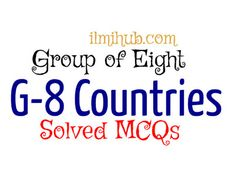 General Knowledge and Solved MCQs about G8