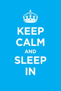 Keep Calm a dormir Keep Calm Posters, Keep Calm Quotes, Me Quotes, Funny Quotes, Drake Quotes, Soccer Quotes, Sport Quotes, Wisdom Quotes, Keep Calm Carry On