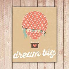 Dream Big Nursery Print Hot Air Balloon by PaperCanoePrintables, $5.00
